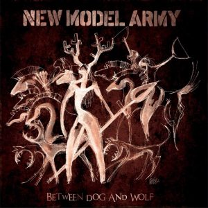 NEW MODEL ARMY - Between Dog and Wolf capa